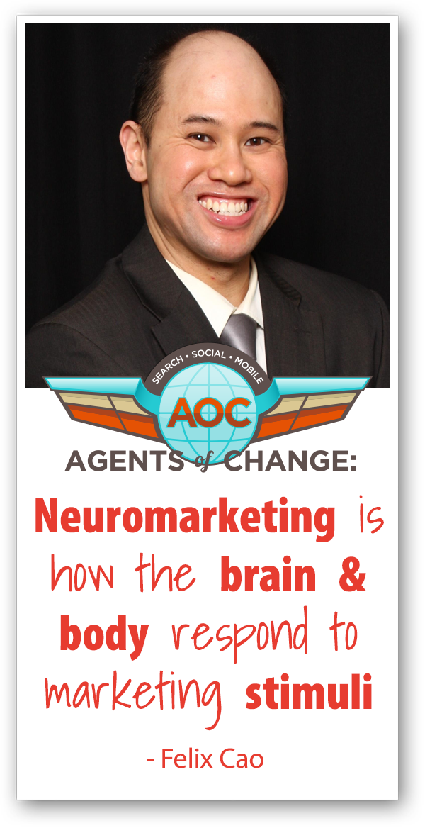 How to Use Neuromarketing in Your Digital Marketing – Felix Cao