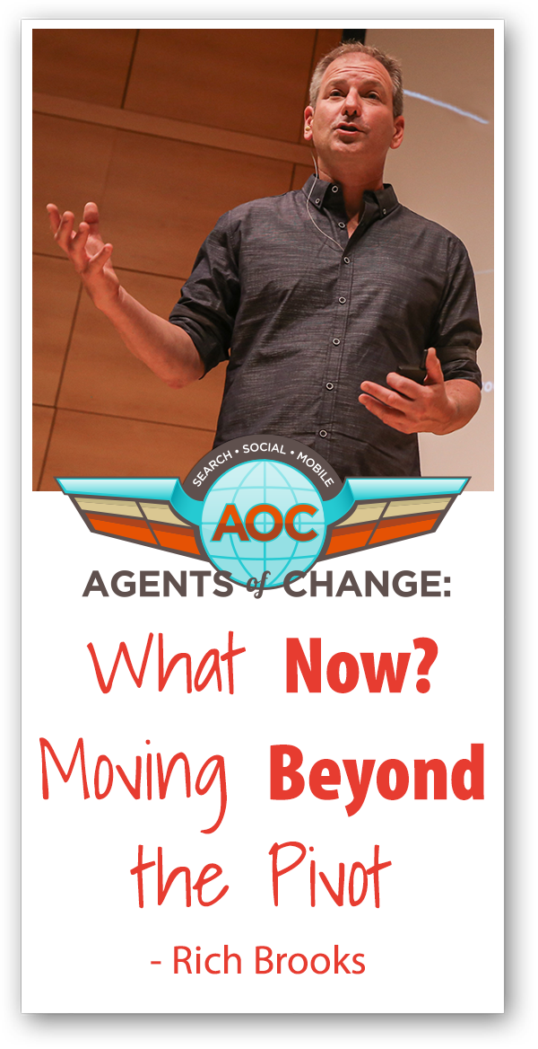 What Now? Moving Beyond the Pivot - Rich Brooks