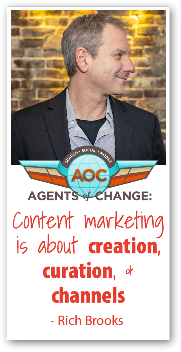 Content marketing is about creation, curation, & channels - Rich Brooks