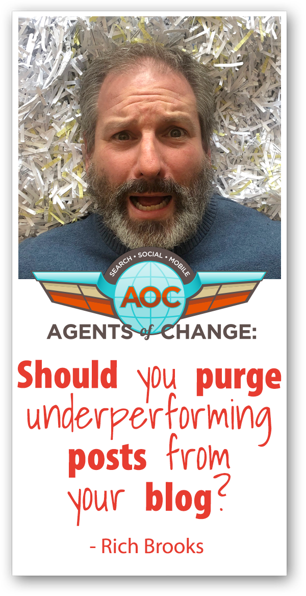 How to Purge Your Blog of Underperforming Posts - Rich Brooks
